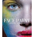 Face Paint:The Story of Makeup