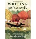 Writing Picture Books Revised and Expanded