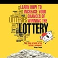 Learn How To Increase Your Chances of Winning The Lottery