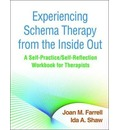 Experiencing Schema Therapy from the Inside Out