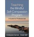 Teaching the Mindful Self-Compassion Program