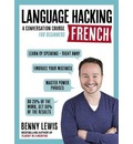 LANGUAGE HACKING FRENCH (Learn How to Speak French - Right Away)