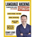 LANGUAGE HACKING SPANISH (Learn How to Speak Spanish - Right Away)