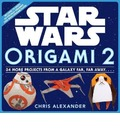Star Wars Origami 2: 34 More Projects from a Galaxy Far, Far Away. . . .