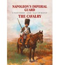 Napoleon's Imperial Guard Uniforms and Equipment