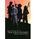 The Old Guard Book Two: Force Multiplied