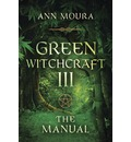 Green Witchcraft: The Manual v.3