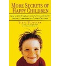 More Secrets of Happy Children
