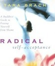 Radical Self Acceptance