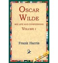 Oscar Wilde, His Life and Confessions, Volume 1