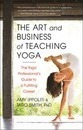 The Art and Business of Teaching Yoga