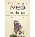 Coming of Neo-Feudalism