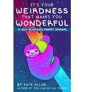 It's Your Weirdness that Makes You Wonderful