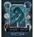 Art And Making Of The Shape Of Water