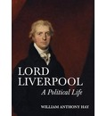 Lord Liverpool - A Political Life