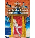 Lonely Planet Vietnam, Cambodia, Laos & Northern Thailand