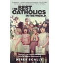 The Best Catholics in the World