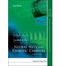 Neural Nets And Chaotic Carriers (2nd Edition)
