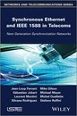 Synchronous Ethernet and IEEE 1588 in Telecoms