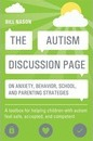 The Autism Discussion Page on anxiety, behavior, school, and parenting strategies