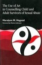 The Use of Art in Counselling Child and Adult Survivors of Sexual Abuse
