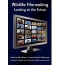 Wildlife Film-making: Looking to the Future