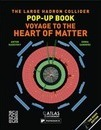 Large Hadron Collider Pop-Up Book, The: Voyage to the Heart of Matter