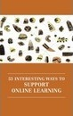 53 interesting ways to support online learning 2016