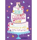 The Secret Cooking Club: Confetti & Cake