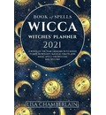 Wicca Book of Spells Witches' Planner 2021