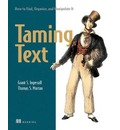 Taming Text How to Find, Organize and Manipulate it