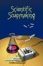 Scientific Soapmaking