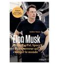 Elon Musk: Tesla, Paypal, SpaceX : l'entrepreneur qui va changer le monde / Edition enrichie (EYROLLES)
