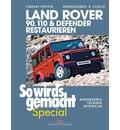 Land Rover 90, 110 & Defender restaurieren