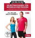Treat while you train - Selbstmassagen für Muskeln und Faszien