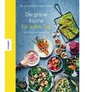 Die grüne Küche für jeden Tag