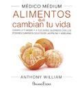 Médico médium : alimentos que cambian tu vida : cúrate a ti mismo y a tus seres queridos con los poderes curativos ocultos de las frutas y verduras