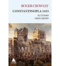 Constantinopla 1453 : el último gran asedio