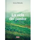 La vida del pastor : la historia de un hombre, un rebaño y un oficio eterno