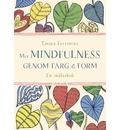 Mer mindfulness genom färg & form : en målarbok