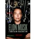 Elon Musk. El creador de Tesla, Paypal y Spacex que anticipa el futuro