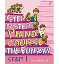 Step By Step Piano Course The Fun Way 1